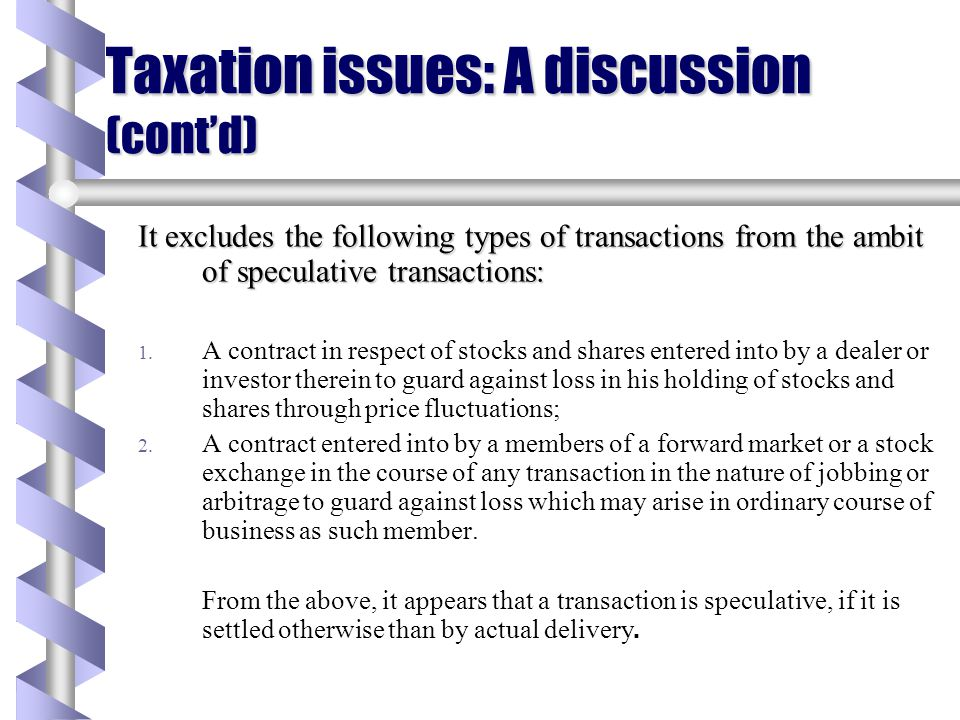 Taxation issues: A discussion (cont'd)
