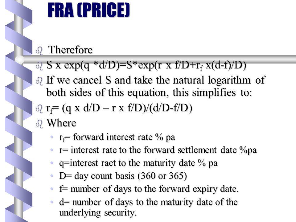 FRA (PRICE) Therefore S x exp(q *d/D)=S*exp(r x f/D+rf x(d-f)/D)