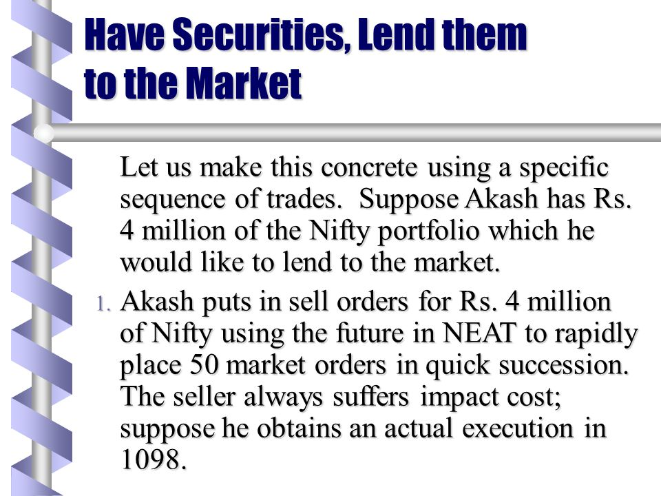 Have Securities, Lend them to the Market