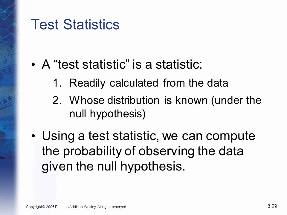 Test Statistics A test statistic is a statistic: