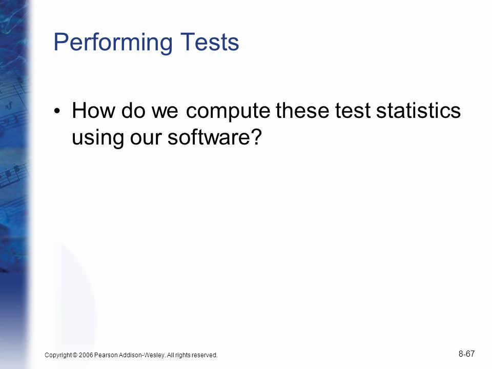 Performing Tests How do we compute these test statistics using our software.
