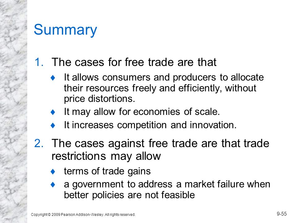 Summary The cases for free trade are that