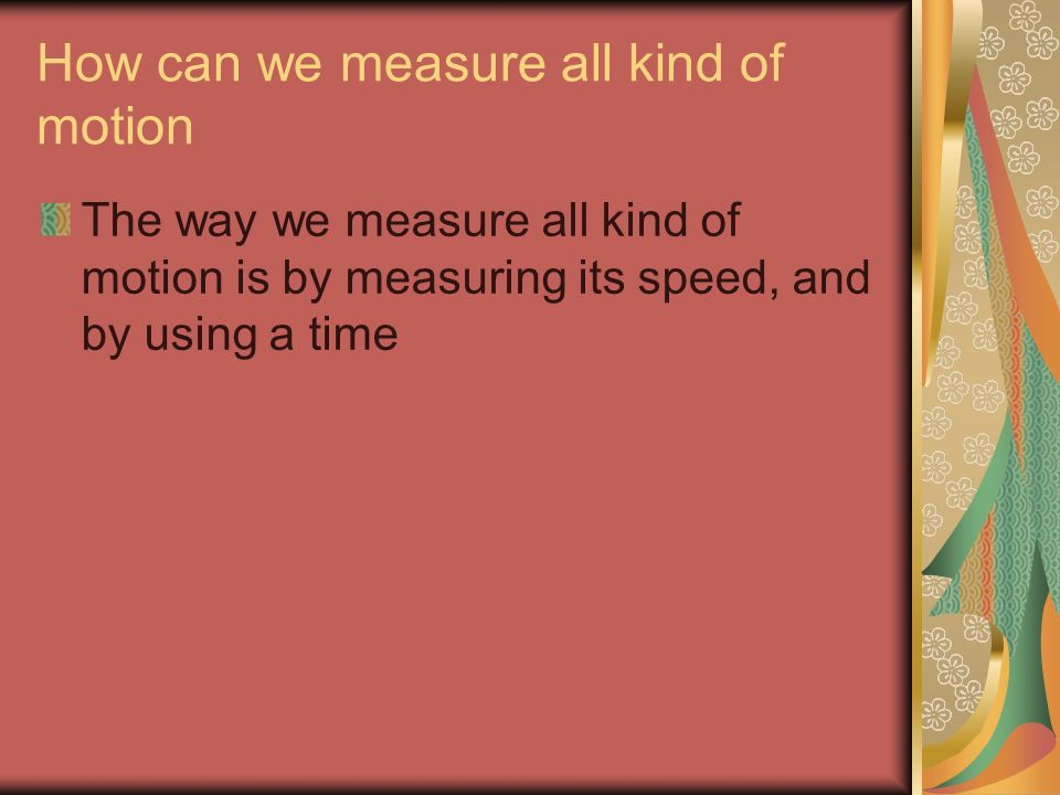 How can we measure all kind of motion