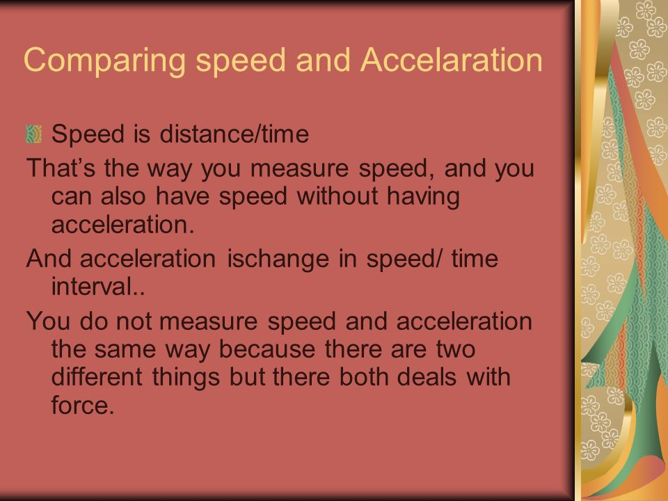 Comparing speed and Accelaration