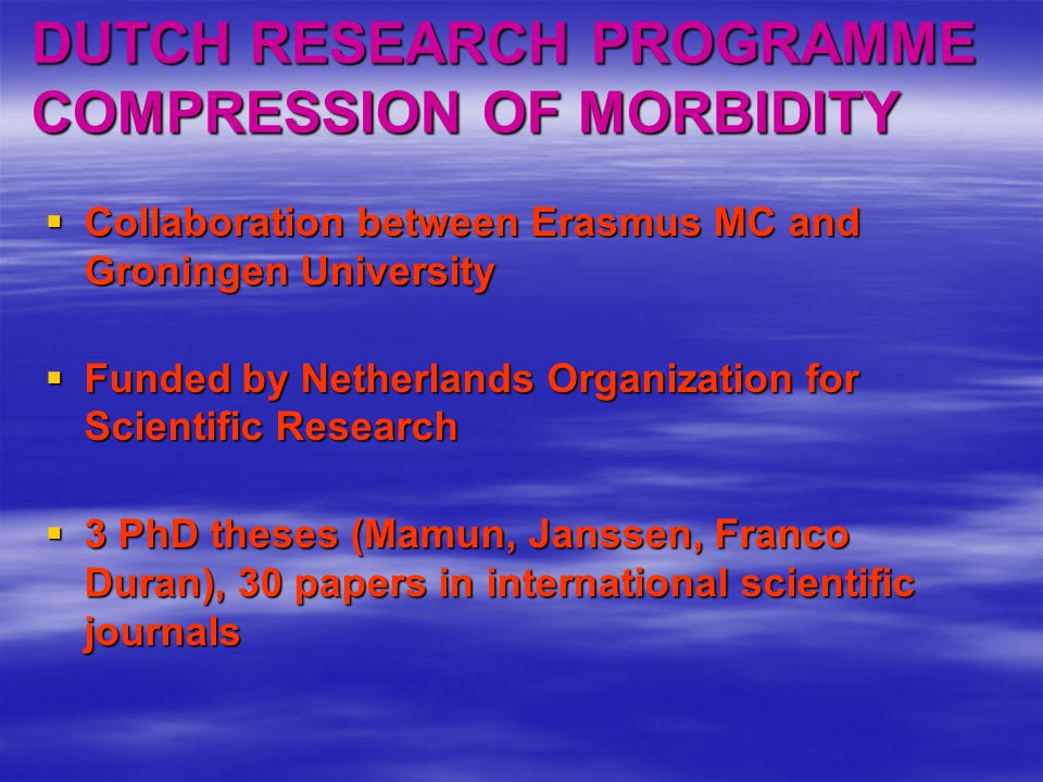 DUTCH RESEARCH PROGRAMME COMPRESSION OF MORBIDITY