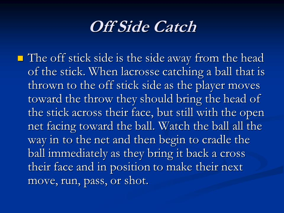 Off Side Catch