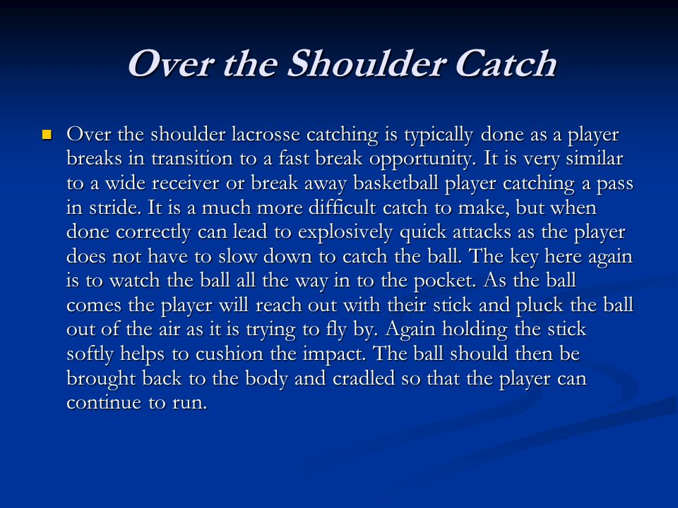 Over the Shoulder Catch
