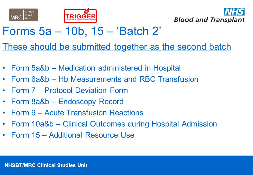 Forms 5a – 10b, 15 – 'Batch 2' These should be submitted together as the second batch. Form 5a&b – Medication administered in Hospital.