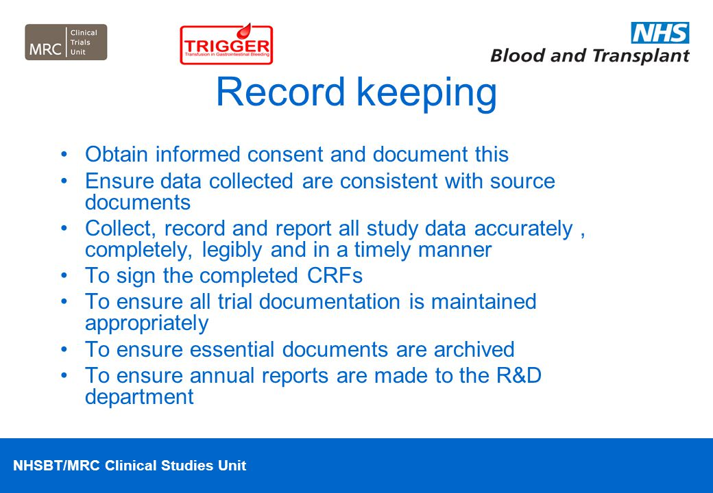 Record keeping Obtain informed consent and document this