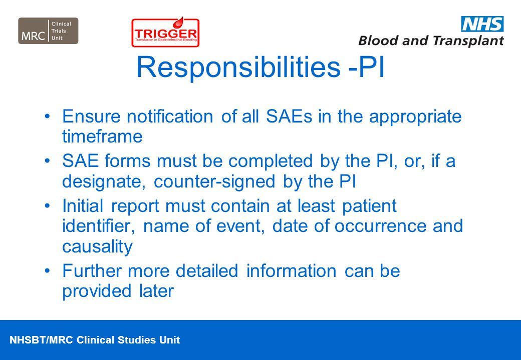 Responsibilities -PI Ensure notification of all SAEs in the appropriate timeframe.