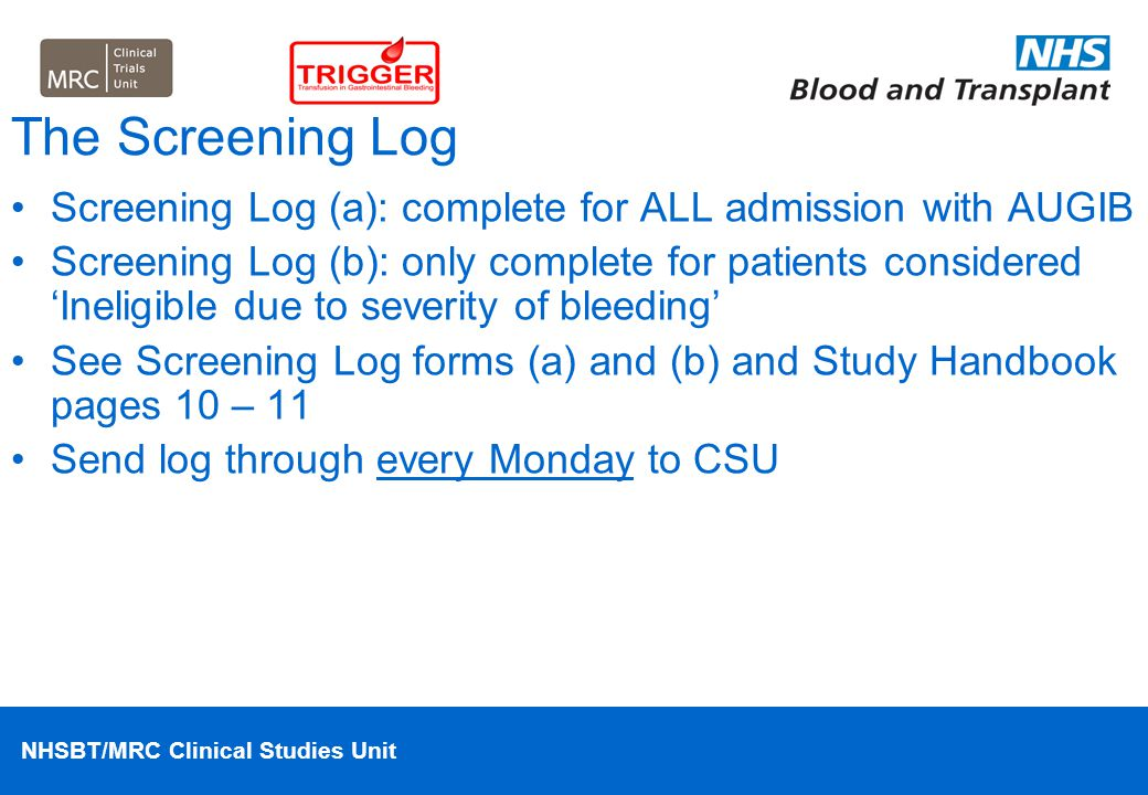 The Screening Log Screening Log (a): complete for ALL admission with AUGIB.