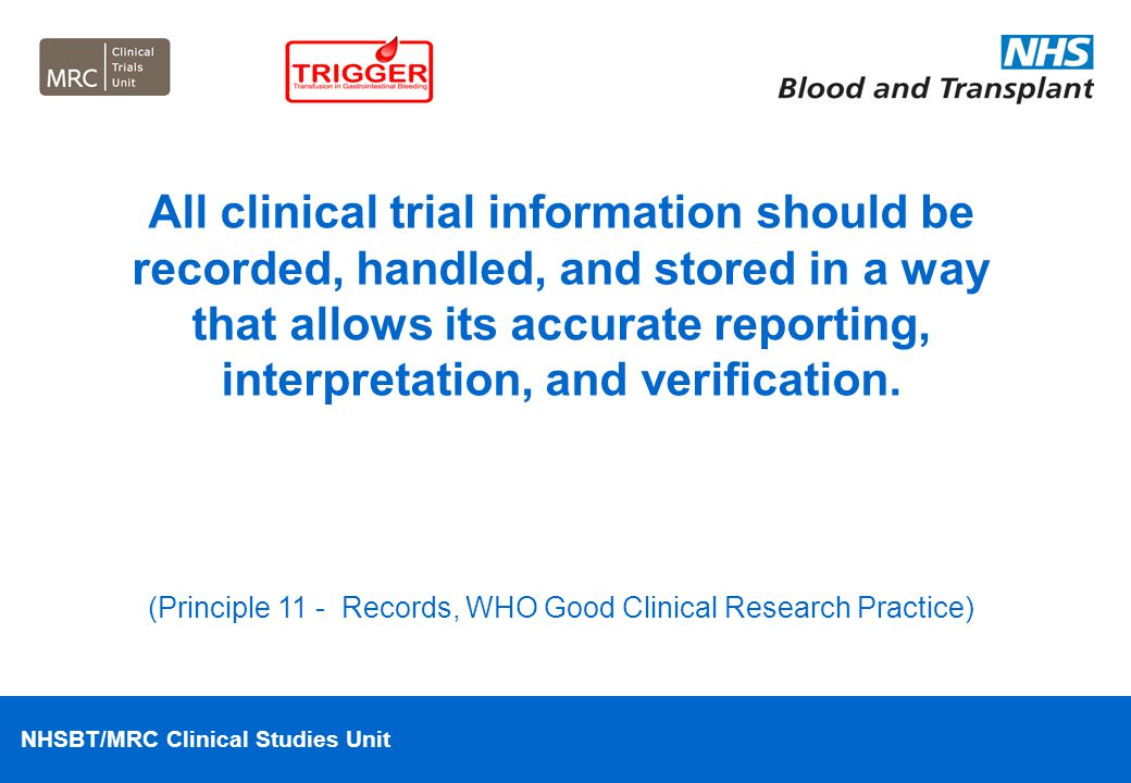 (Principle 11 - Records, WHO Good Clinical Research Practice)