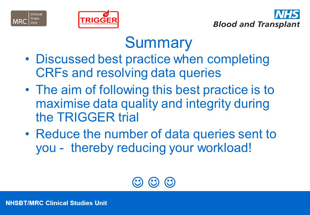 Summary Discussed best practice when completing CRFs and resolving data queries.