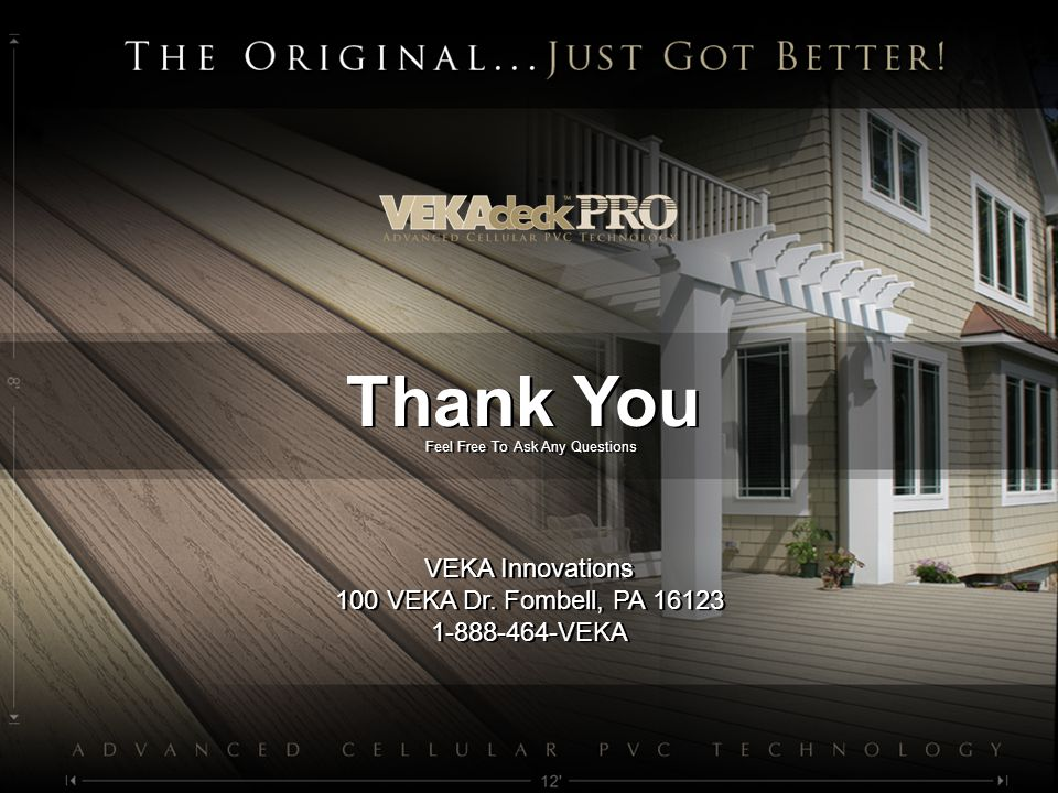 Thank You VEKA Innovations 100 VEKA Dr. Fombell, PA 16123
