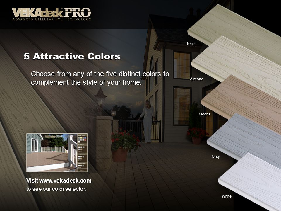 Khaki 5 Attractive Colors. Choose from any of the five distinct colors to complement the style of your home.