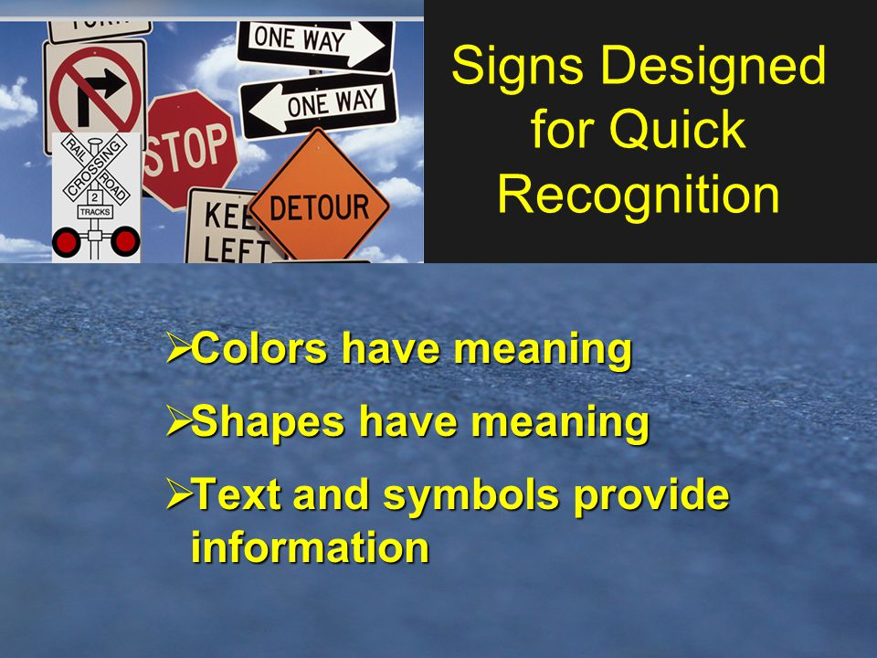 Signs Designed for Quick Recognition