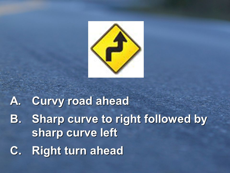B. Sharp curve to right followed by sharp curve left