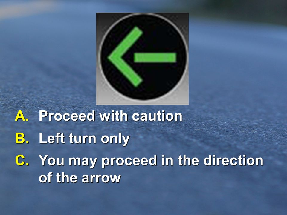 C. You may proceed in the direction of the arrow