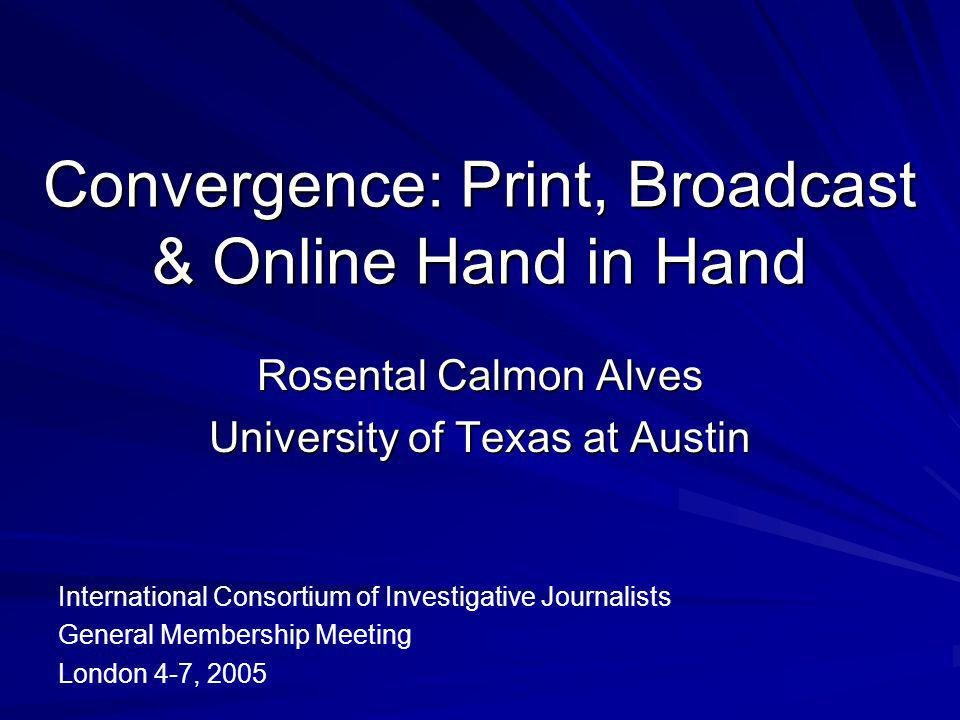 Convergence: Print, Broadcast & Online Hand in Hand