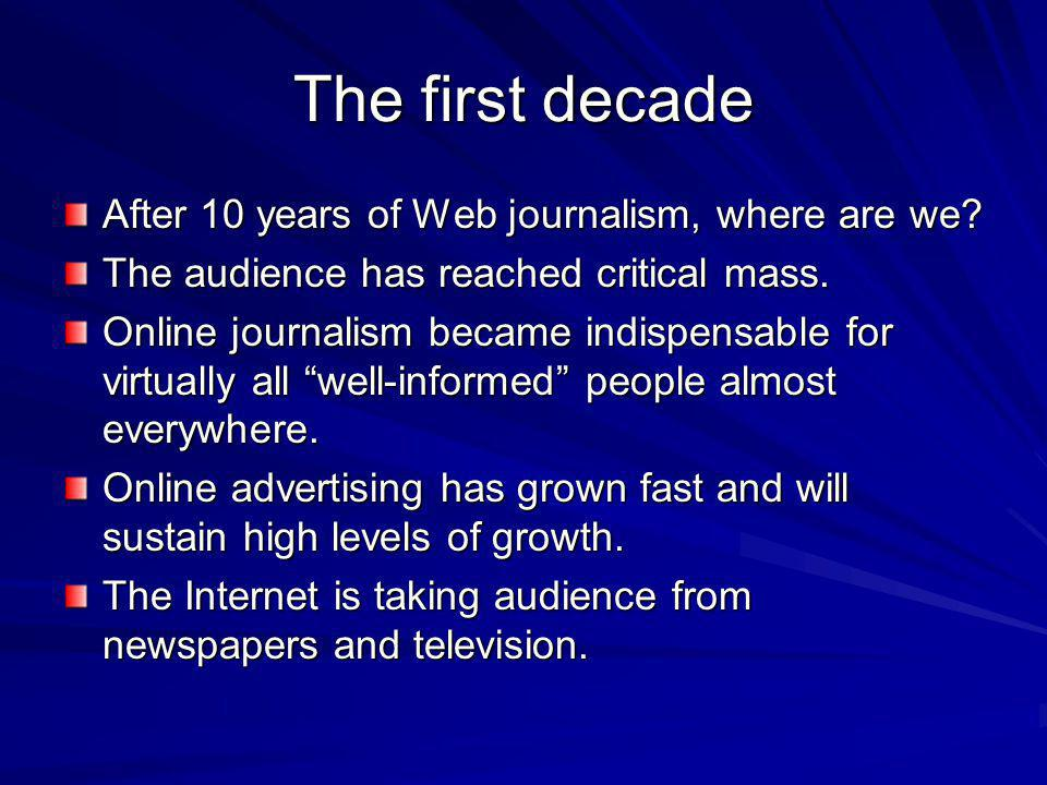 The first decade After 10 years of Web journalism, where are we