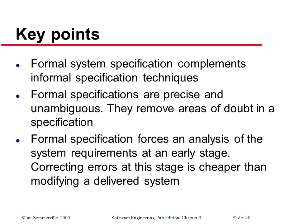 Key points Formal system specification complements informal specification techniques.