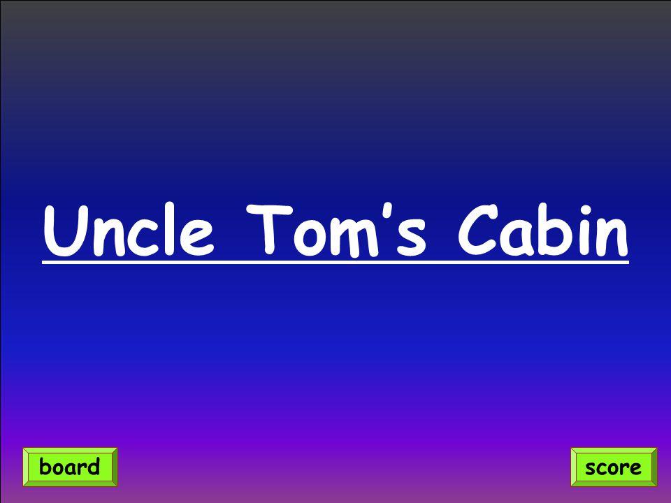 Uncle Tom's Cabin board score
