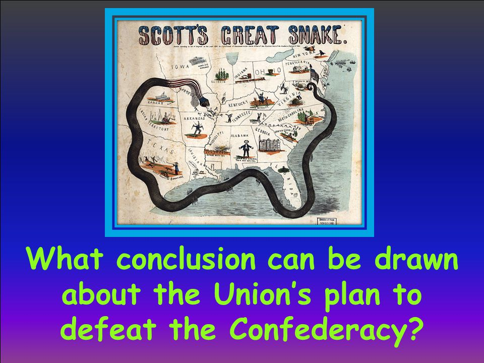 What conclusion can be drawn about the Union's plan to defeat the Confederacy