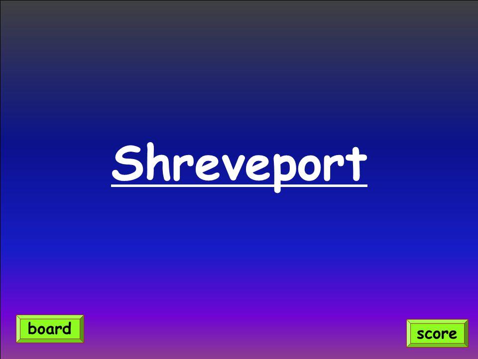 Shreveport board score