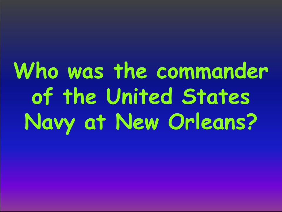 Who was the commander of the United States Navy at New Orleans