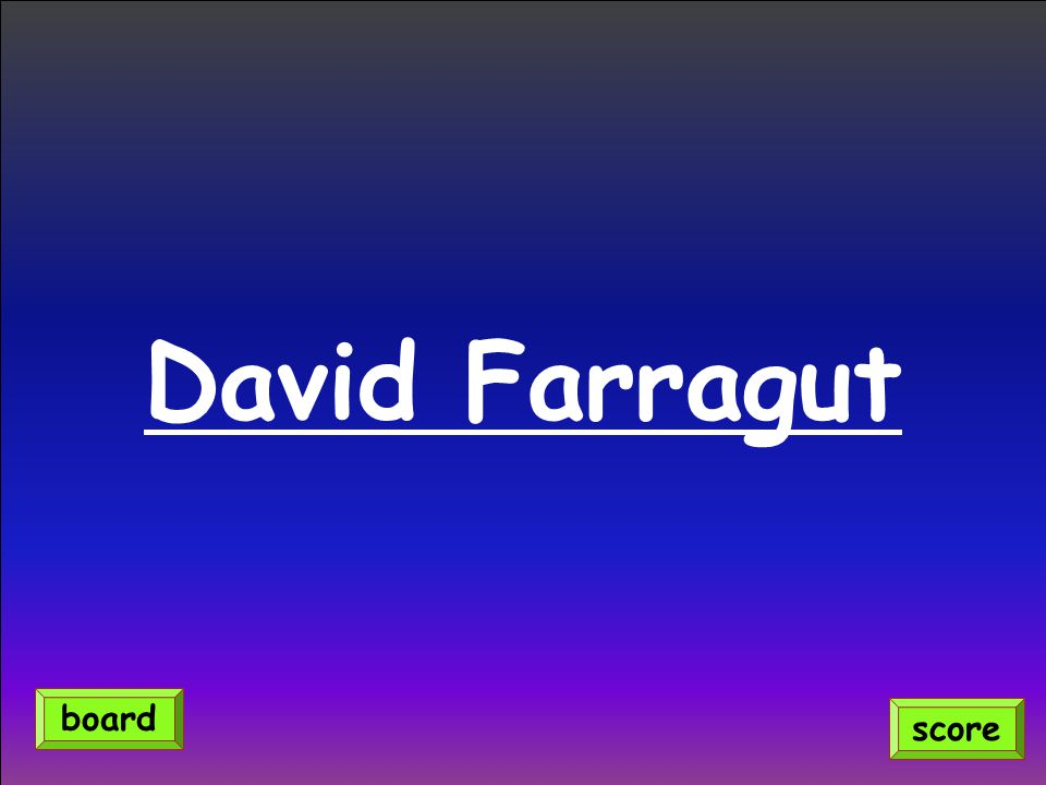 David Farragut board score