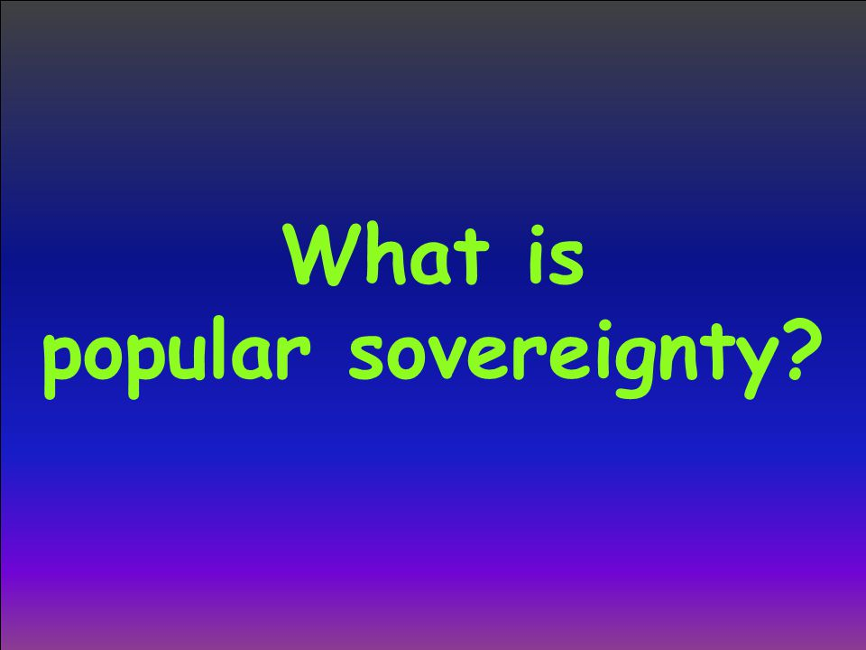 What is popular sovereignty