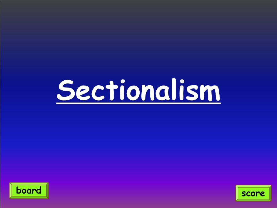 Sectionalism board score