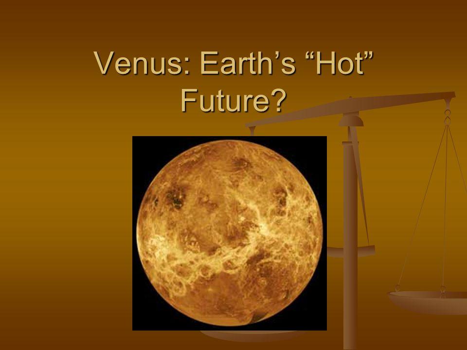 Venus: Earth's Hot Future