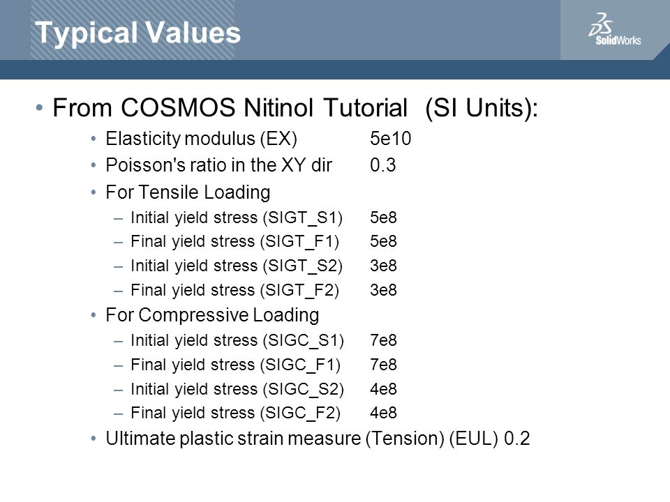 Typical Values From COSMOS Nitinol Tutorial (SI Units):