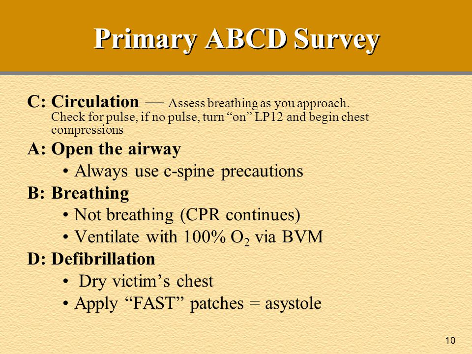 Primary ABCD Survey C: Circulation — Assess breathing as you approach. Check for pulse, if no pulse, turn on LP12 and begin chest compressions.