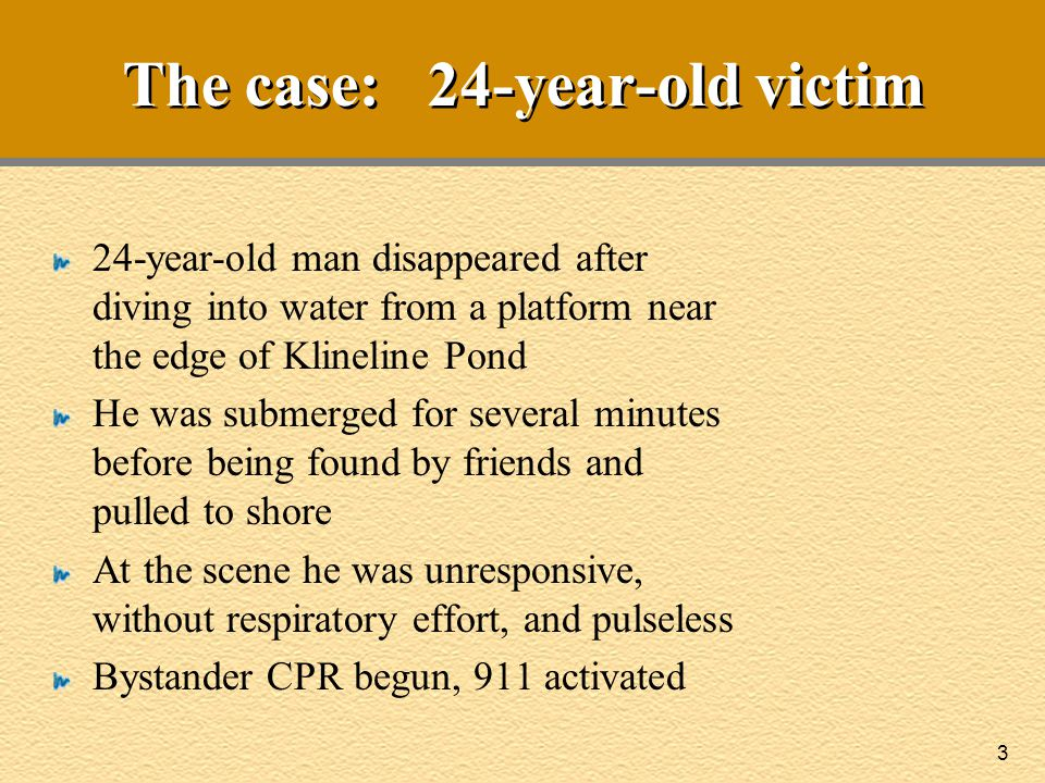 The case: 24-year-old victim