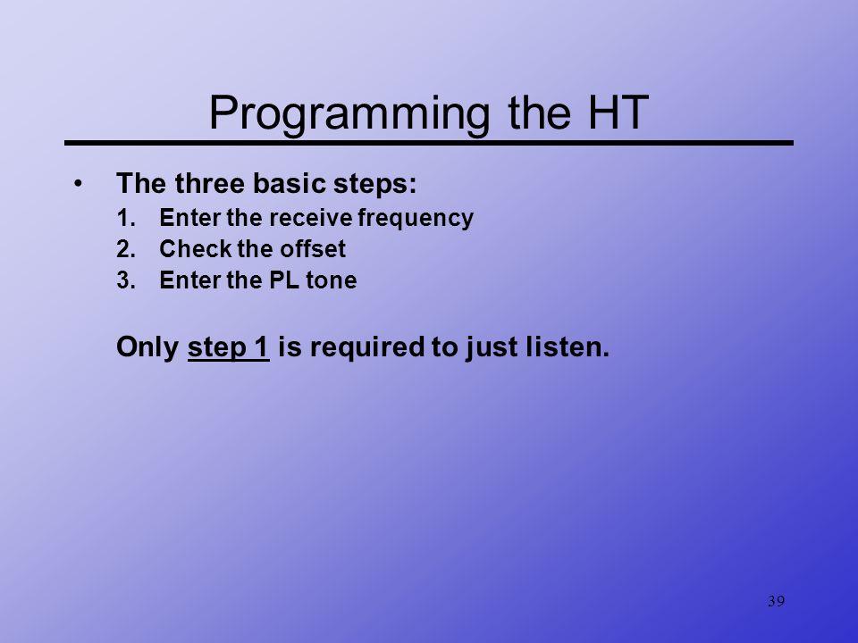 Programming the HT The three basic steps: