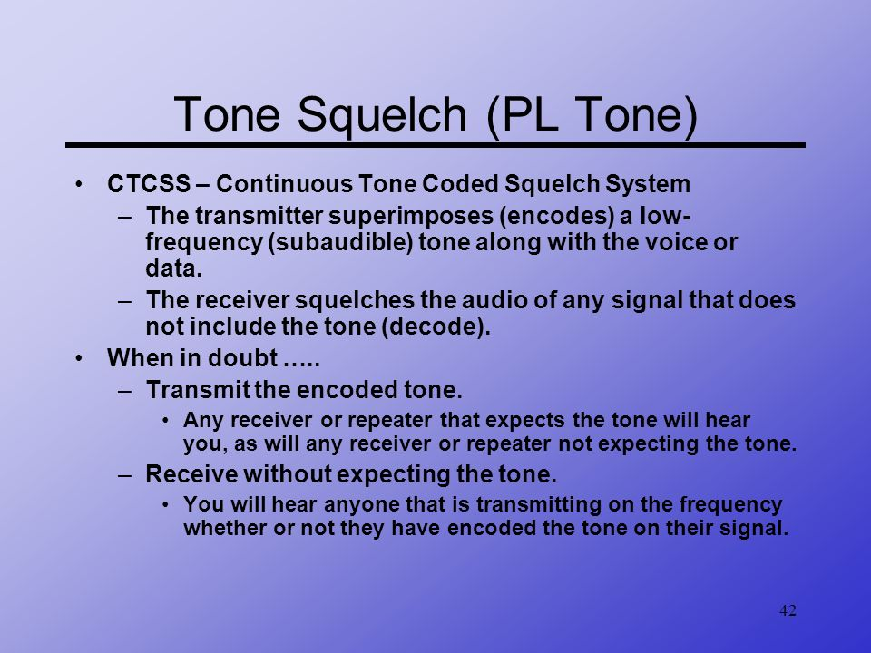 Tone Squelch (PL Tone) CTCSS – Continuous Tone Coded Squelch System