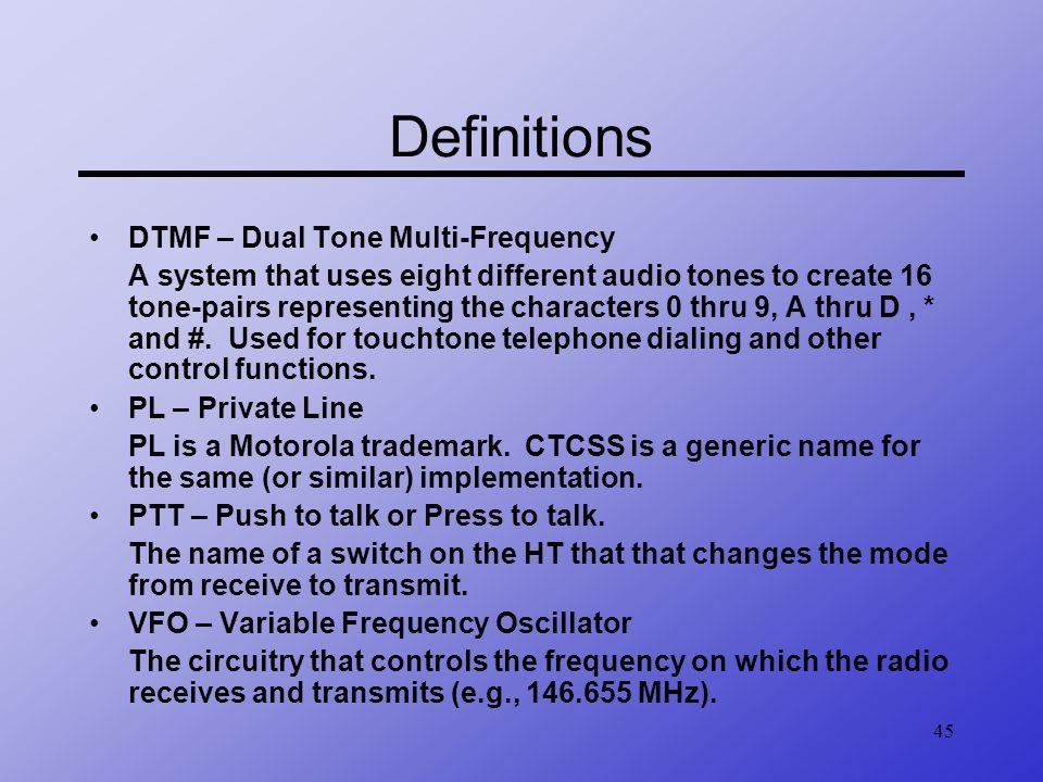 Definitions DTMF – Dual Tone Multi-Frequency