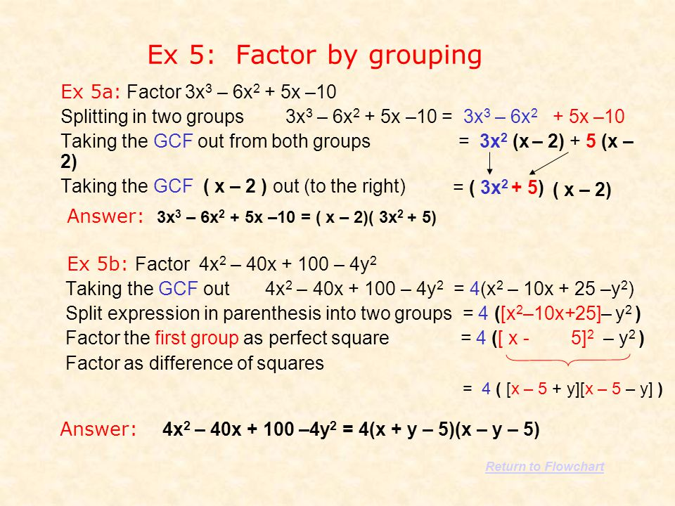 Ex 5: Factor by grouping Ex 5a: Factor 3x3 – 6x2 + 5x –10