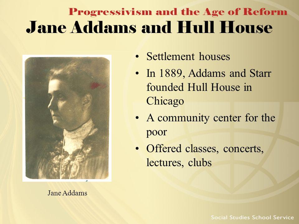 Jane Addams and Hull House