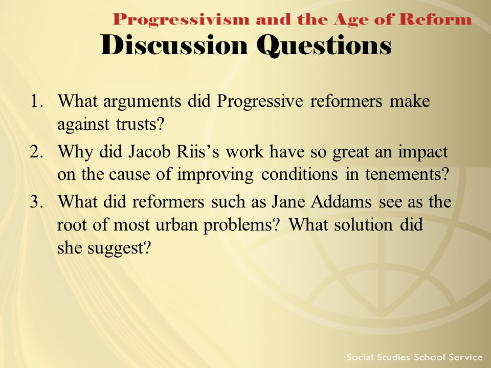 Discussion Questions What arguments did Progressive reformers make against trusts