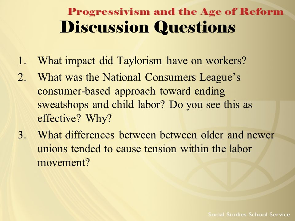 Discussion Questions What impact did Taylorism have on workers