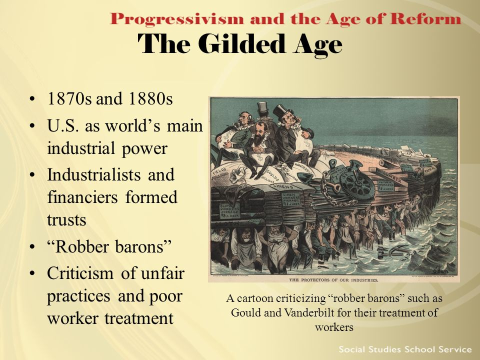 The Gilded Age 1870s and 1880s U.S. as world's main industrial power