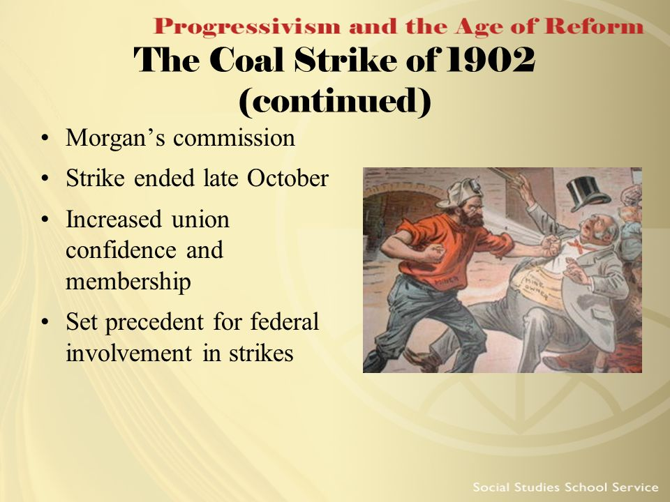 The Coal Strike of 1902 (continued)
