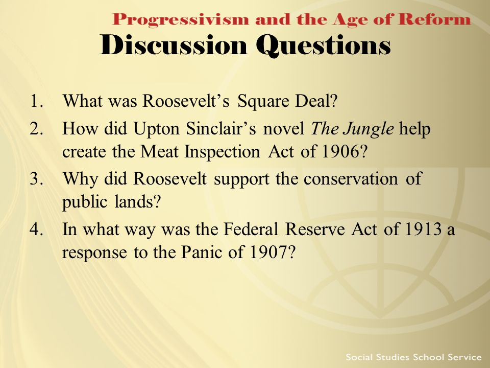 Discussion Questions What was Roosevelt's Square Deal