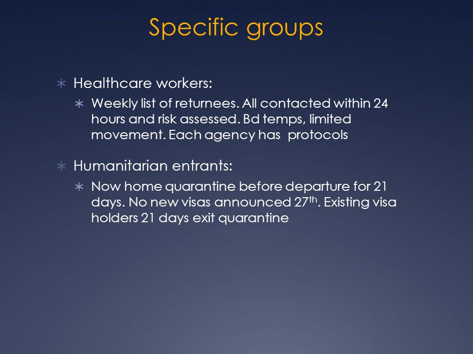 Specific groups Healthcare workers: Humanitarian entrants:
