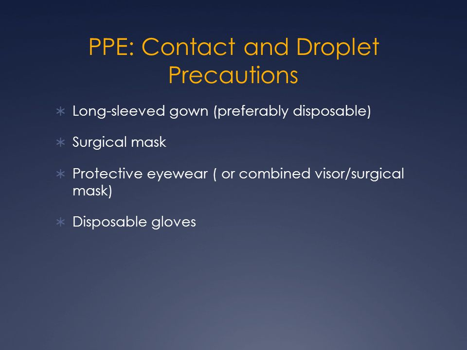 PPE: Contact and Droplet Precautions
