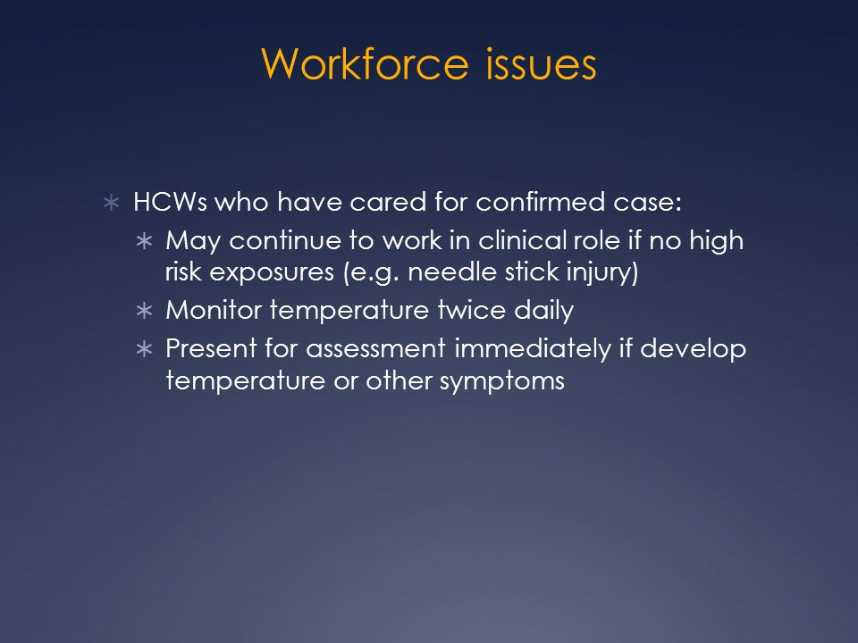 Workforce issues HCWs who have cared for confirmed case: