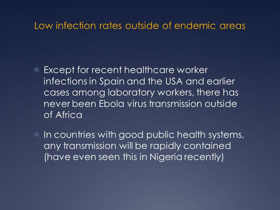 Low infection rates outside of endemic areas